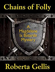 Chains of Folly (Magdalene la Bâtarde Book 4)