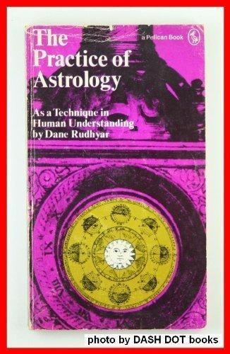 Practice of Astrology, Rudhyar, Dane