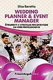 Wedding Planner & Event Manager. Strumenti e strategie per diventare un vero professionista: Strumenti e strategie per diventare un vero professionista ... in un mondo che cambia) (Italian Edition)