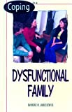 Coping in a Dysfunctional Family, Raymond M. Jamiolkowski, 0823927156