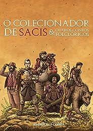O Colecionador de Sacis: E Outros Contos Folclóricos