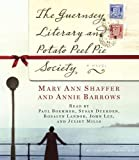 The Guernsey Literary and Potato Peel Pie Society by Shaffer, Mary Ann, Barrows, Annie on 29/07/2008 Unabridged edition