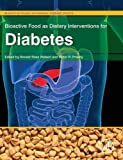 Bioactive Food as Dietary Interventions for Diabetes: Bioactive Foods in Chronic Disease States