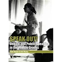 Speak Out!: Debate and Public Speaking in the Middle Grades