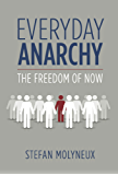 Everyday Anarchy: The Freedom of Now (English Edition)