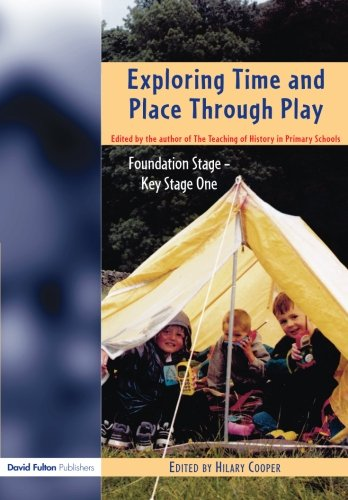 Download Exploring Time and Place Through Play: Foundation Stage - Key Stage 1 ebook