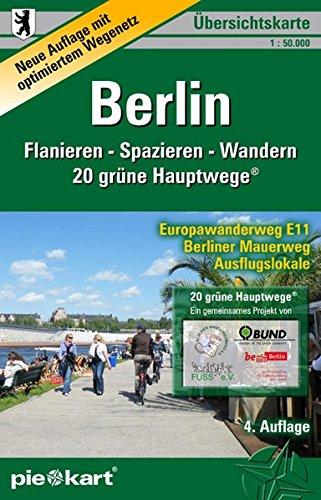 Berlin 1 : 50.000 Übersichtskarte: Karte von Berlin mit dem Gesamtwegenetz der 20 grünen Hauptwege®, dem Berliner Mauerweg und dem Europawanderweg E11 ... Badestellen und Naturschutzgebieten.