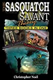The Sasquatch Savant Theory: Three Books in One