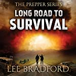 Long Road to Survival: The Prepper Series, Book 1 | Lee Bradford,William H. Weber