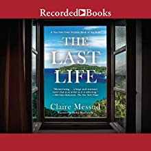 The Last Life Audiobook by Claire Messud Narrated by Saskia Maarleveld