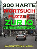 300 Harte Wortsuchpuzzle Zur IQ Verbesserung (GERMAN IQ BOOST PUZZLES) (Volume 11) (German Edition)