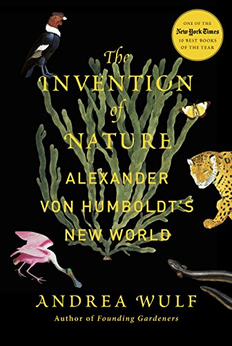 The Invention of Nature: Alexander von Humboldt