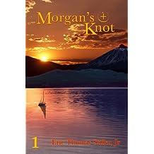 Morgan's Knot (Morgan's Knot - A Serial Fantasy Book 1)