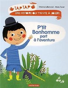 """Afficher """"P'tit Bonhomme part à l'aventure"""""""