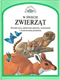 img - for W Swiecie Zwierzat (Animals of the World and Where They Live - Windows on the World Series- in Polish) book / textbook / text book