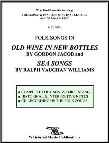 Folk Songs in Old Wine in New Bottles by Gordon Jacob and Sea Songs by Ralph Vaughan Williams