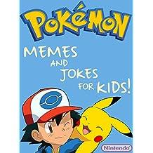 POKEMON: The Greatest Pokemon Memes For Kids! & Joke Book 2017