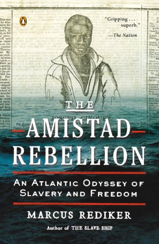 Amazon the amistad rebellion an atlantic odyssey of slavery the amistad rebellion an atlantic odyssey of slavery and freedom by rediker marcus fandeluxe Ebook collections