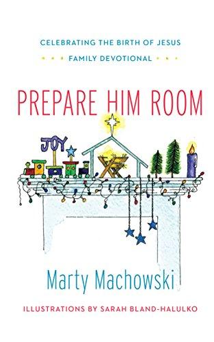 Prepare Him Room: Celebrating the Birth of Jesus Family Devotional