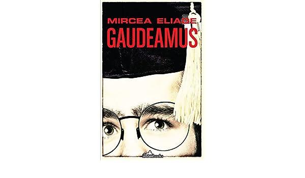 Gaudeamus (English Edition) eBook: Mircea Eliade, Christopher ...