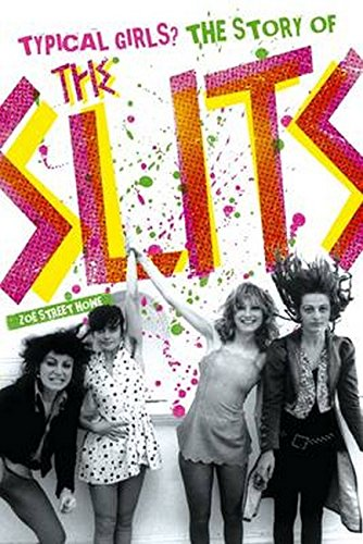 Typical Girls?: The Story of the Slits ebook