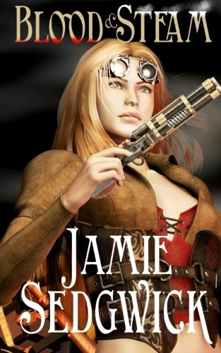 Download Blood and Steam (The Tinkerer's Daughter) (Volume 3) ebook
