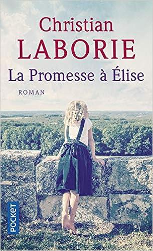 Amazon Fr La Promesse A Elise Christian Laborie Livres