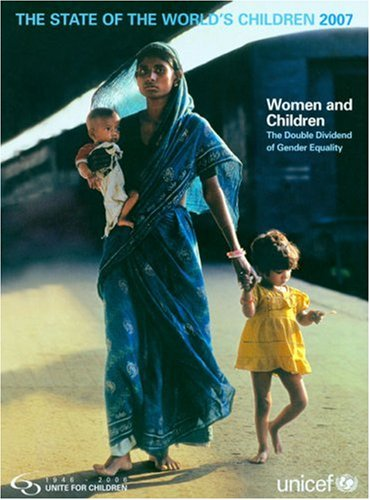 State of the World's Children 2007, The: Women and...
