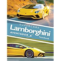 Supercars Lamborghini Aventador S Notebook: for boys & Men, Dream Cars Lamborghini Journal / Diary / Notebook, Lined Composition Notebook, Ruled,(8.5 x 11 inches) Large