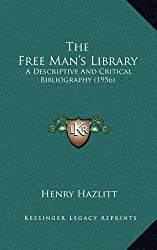The Free Man's Library: A Descriptive And Critical Bibliography (1956)