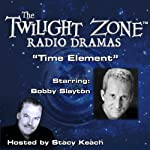 Time Element: The Twilight Zone Radio Dramas | Rod Serling