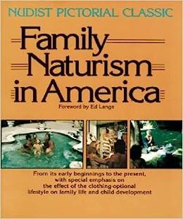 Family Naturism in America: A Nudist Pictorial Classic: Ed