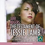 The Testament of Jessie Lamb | Jane Rogers