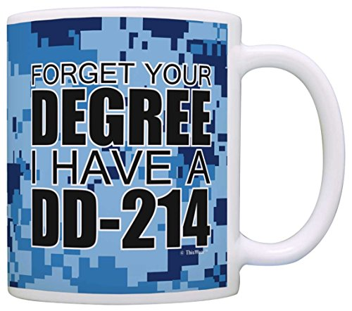 Military Gifts Forget Your Degree I Have a DD-214 Retired Veteran Gift Coffee Mug Tea Cup Blue Camo
