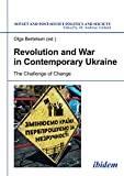 img - for Revolution and War in Contemporary Ukraine: The Challenge of Change (Soviet and Post-Soviet Politics and Society Book 161) book / textbook / text book