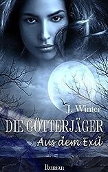 Die Götterjäger - Aus dem Exil (Band 1)