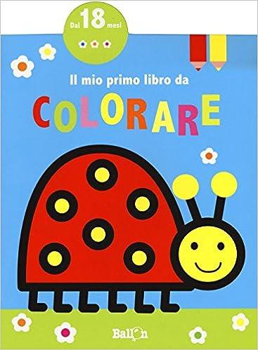 Amazonit Il Mio Primo Libro Da Colorare Ediz A Colori 2 Libri