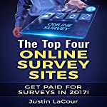 The Top Four Online Survey Sites: Get Paid for Surveys in 2017! | Justin LaCour
