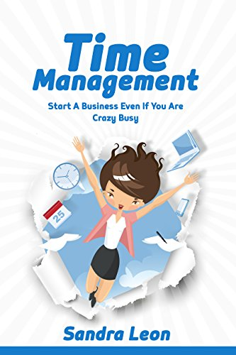 #freebooks – Time Management: Start A Business Even If You're Crazy Busy With These Productivity Habits