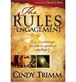 The Rules of Engagement: The Art of Strategic Prayer and Spiritual Warfare (Paperback) - Common