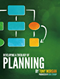 Developing a Theology of Planning