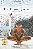 The Feline Queen, Joanne Hall, 1936099101