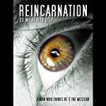 Reincarnation: Will We Come Back? | Arthur Smith,David Shaylor