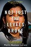 Not Just the Levees Broke, Phyllis Montana-Leblanc, 1416563466