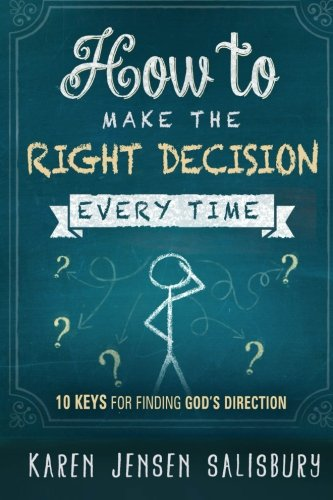 How to Make the Right Decision Every Time: 10 Keys for Finding God's - Stores Mall Jensen