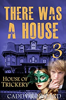 House of Trickery: A Caddy Rowland Psychological Thriller & Drama (There Was a House Series Book 3) by [Rowland, Caddy]