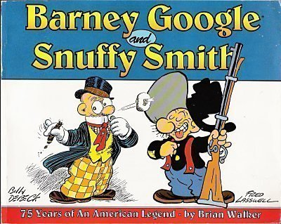 Barney Google & Snuffy Smith: 75 Years of an American Legend Billy De Beck