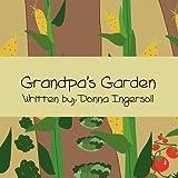 Grandpa's Garden, Donna Ingersoll, 1462632149