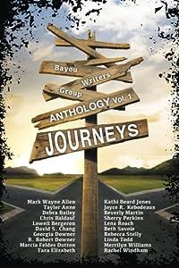 Journeys (Bayou Writers Group Anthology) (Volume 1)