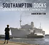 Southampton Docks: Looking Back at Britain's Premier Port